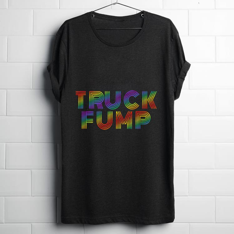 Original Rainbow Gay Pride Truck Fump AntiTrump shirt