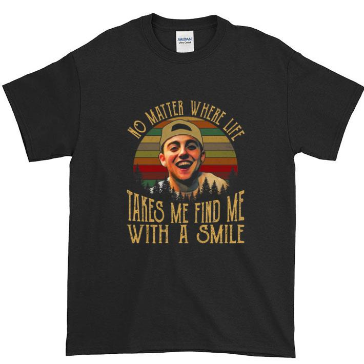 Original Sunset No matter where life takes me find me with a smile Mac Miller shirt
