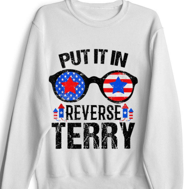 Premium Amrican Sunglass Put It in Reverse Terry Fireworks Independence Day shirt