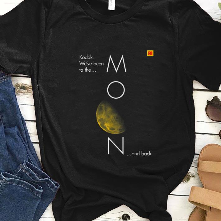 Premium Kodak We've Been To The Moon And back shirt