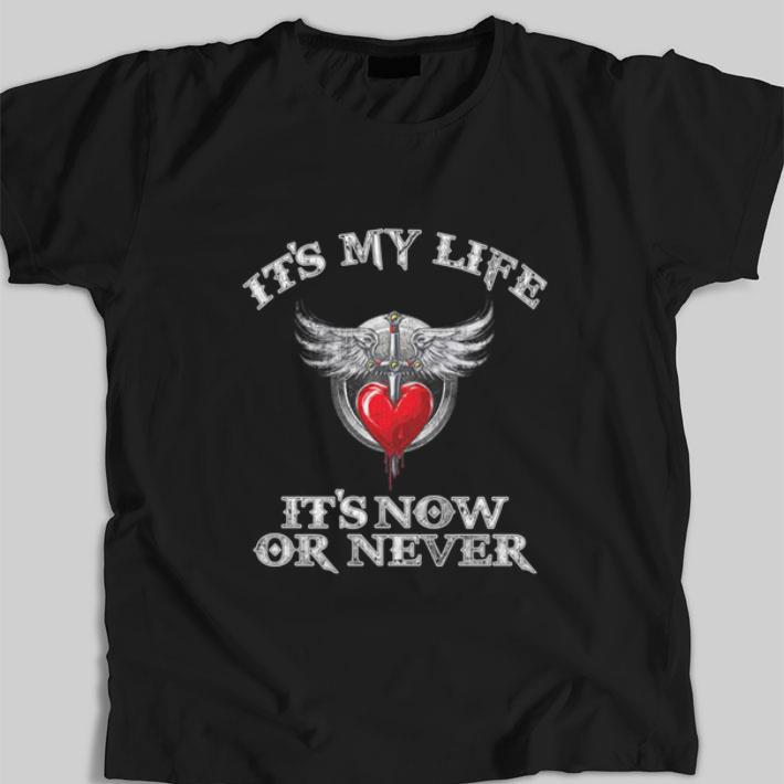 Pretty Bon Jovi it's my life it's now or never shirt
