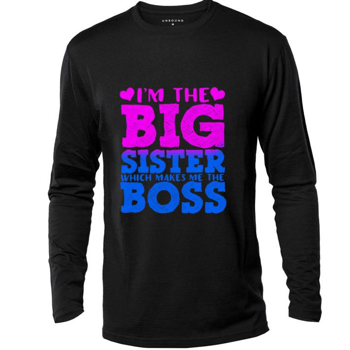 Pretty I m the big sister which makes me the boss shirt 4 - Pretty I'm the big sister which makes me the boss shirt