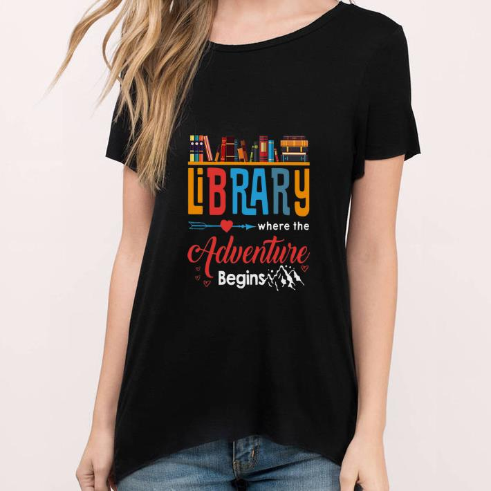 Pretty Library where the adventure begins shirt
