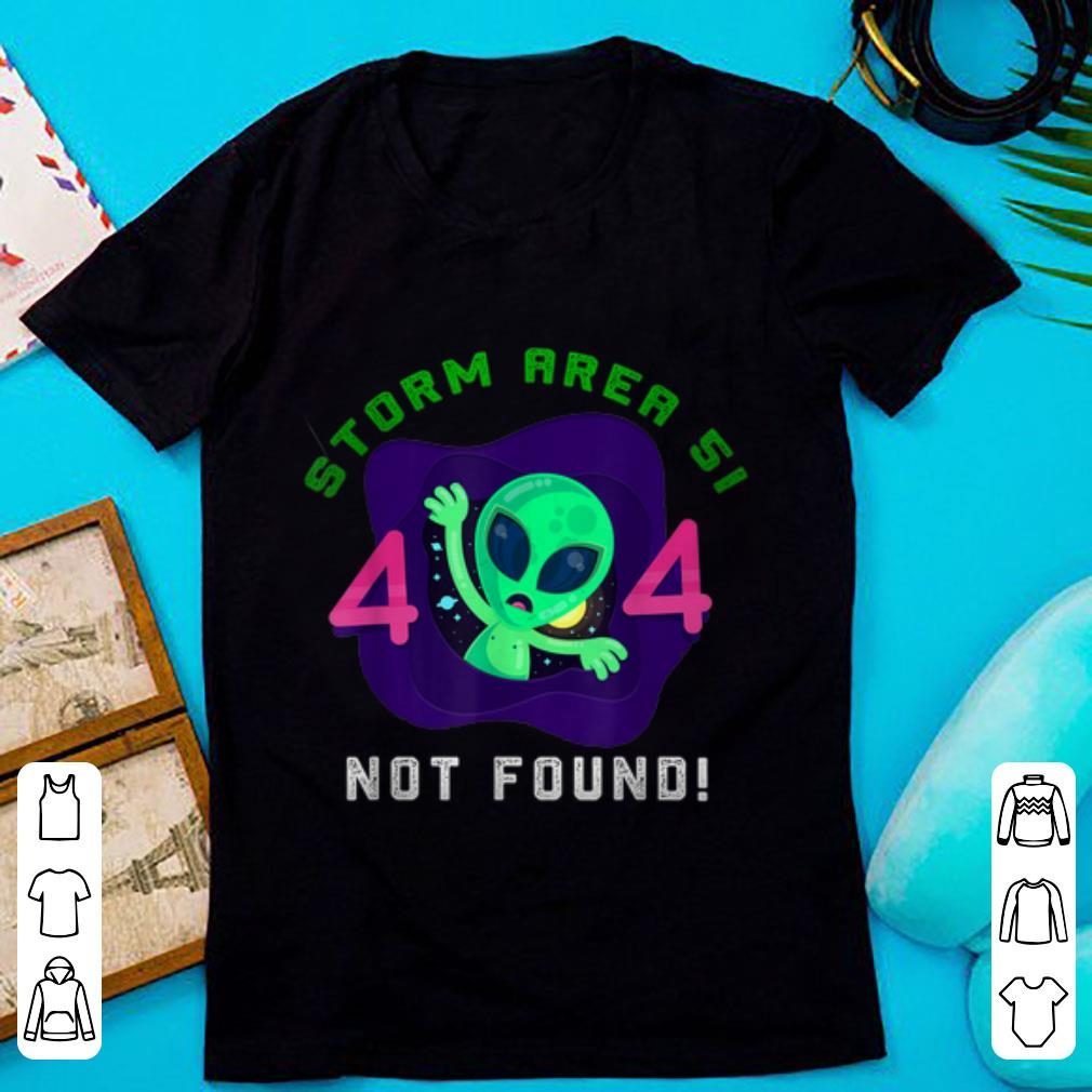 Pretty Storm Area 51 Aliens Error 404 Not Found shirt