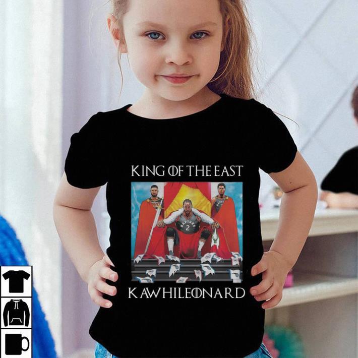 Pretty Toronto Raptors Kawhi Leonard King Of The East shirt