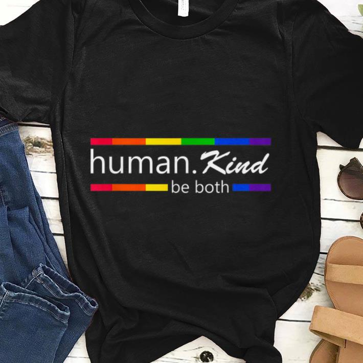 Top Humankind LGBT Be Both Support Love For All shirt