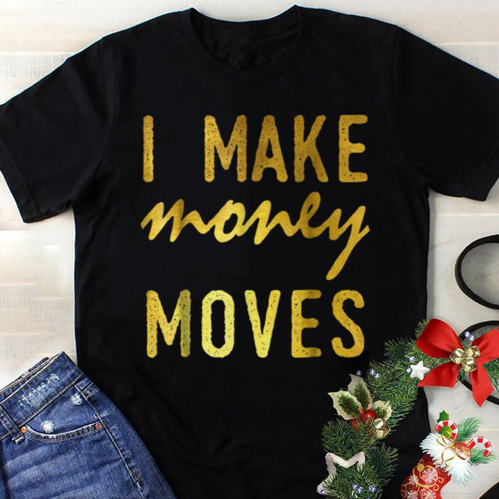 Top I Make Money Moves hoodie