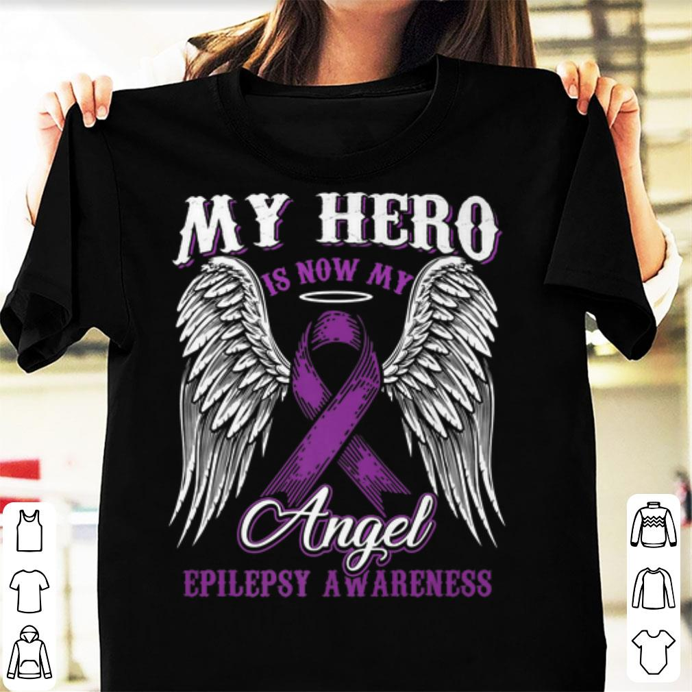 Top My Hero Is Now My Angel Epilepsy Cancer Awareness shirt