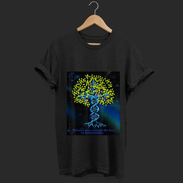 Top Science May Unlock The Key To Immortality Tree Gene shirt 1 - Top Science May Unlock The Key To Immortality Tree Gene shirt