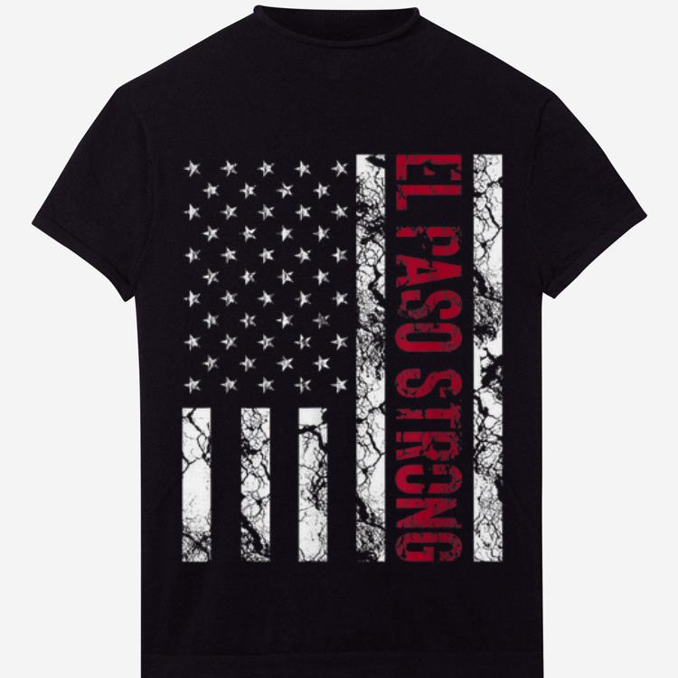 Awesome El Paso Strong American Flag shirt
