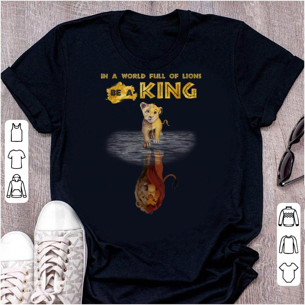 Best price Disney Lion King In A World Full Of Lions Be A King Simba shirt