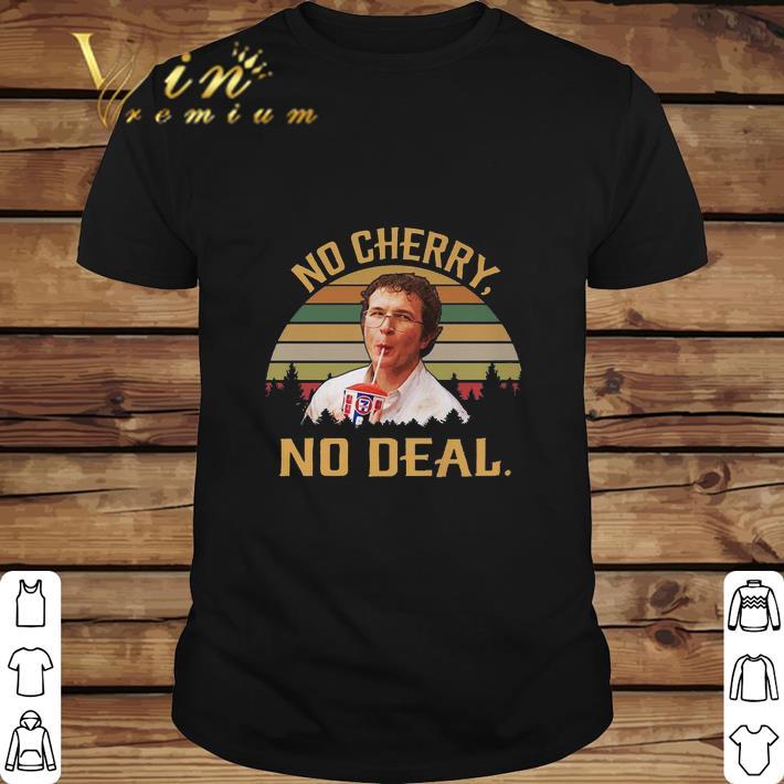 Funny Alexei No cherry no deal vintage shirt
