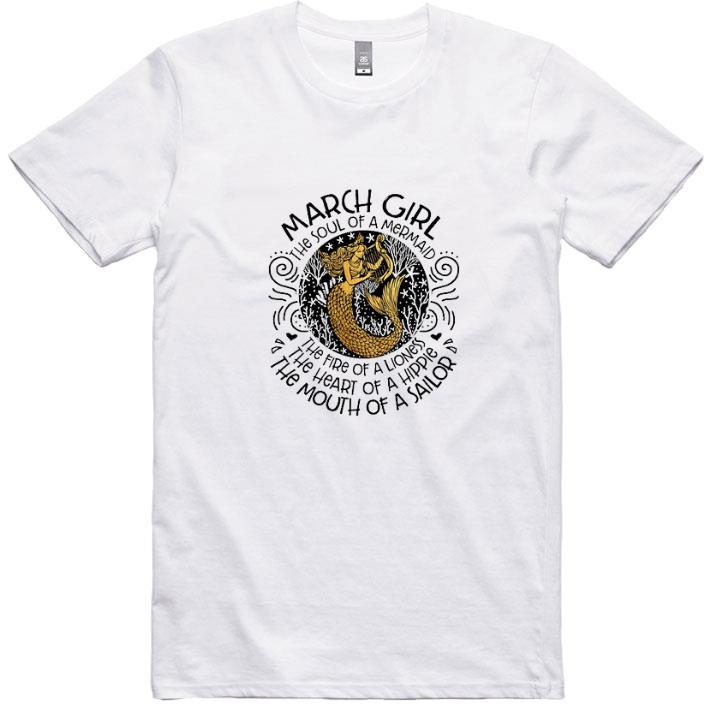 Funny March girl the soul of a mermaid the fire of a lioness the heart shirt
