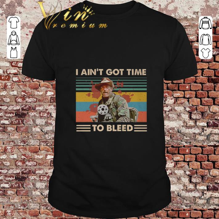 Hot Blain Predator I ain't got time to bleed vintage shirt