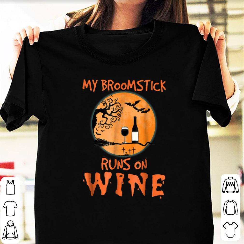 Hot My Broomstick Runs On Wine Halloween shirt
