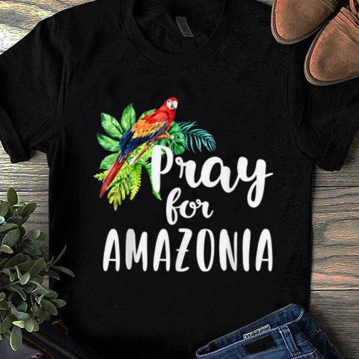 Hot Pray For Amazonia Save The Amazon Rainforest shirt 1 - Hot Pray For Amazonia Save The Amazon Rainforest shirt