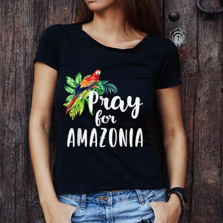 Hot Pray For Amazonia Save The Amazon Rainforest shirt
