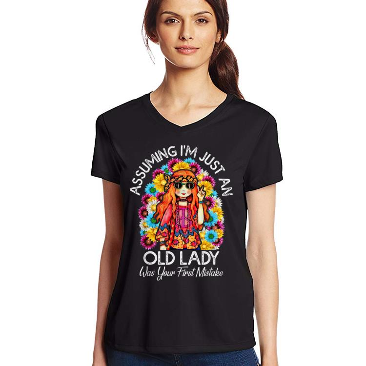 Nice Assuming I'm Just An Old Lady Was Your First Mistake Colorful Hippie Flower shirt