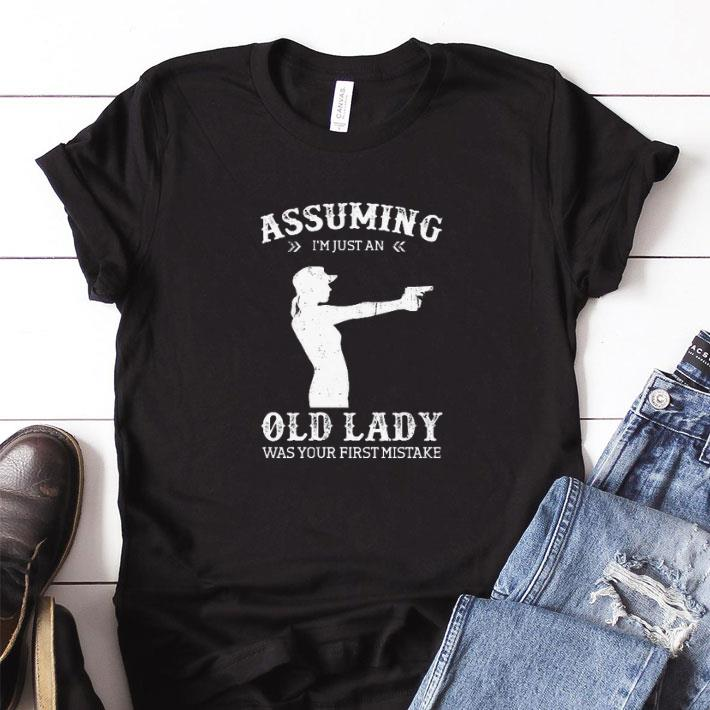 Nice Gun lady Assuming i'm just an old lady was your first mistake shirt