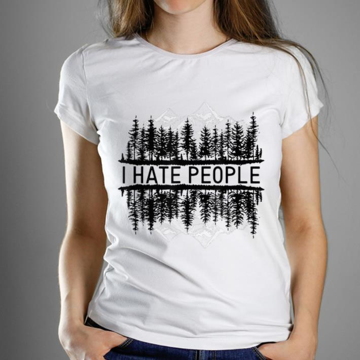 Nice I hate people upside down forest shirt