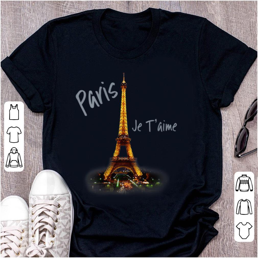 Official Eiffel Tower Paris Je T aime I Love Paris France shirt 1 - Official Eiffel Tower Paris Je T'aime I Love Paris France shirt