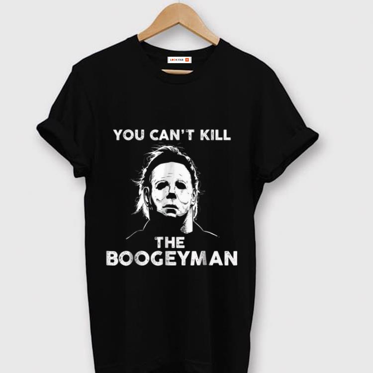 Official Michael Myers You Can't Kill The Boogeyman shirt