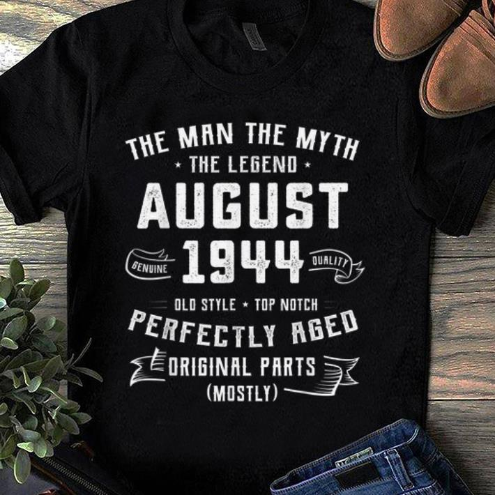 Official The Man Myth Legend August 1944 Birthday 75 Years Old shirt