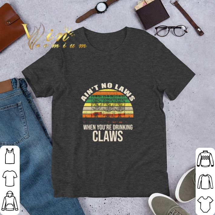 Original Ain't No Laws When You're Drinking Claws Hard Seltzer Vintage shirt