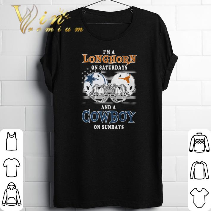 Original I'm a Texas Longhorns on saturdays and a Dallas Cowboys on sundays shirt