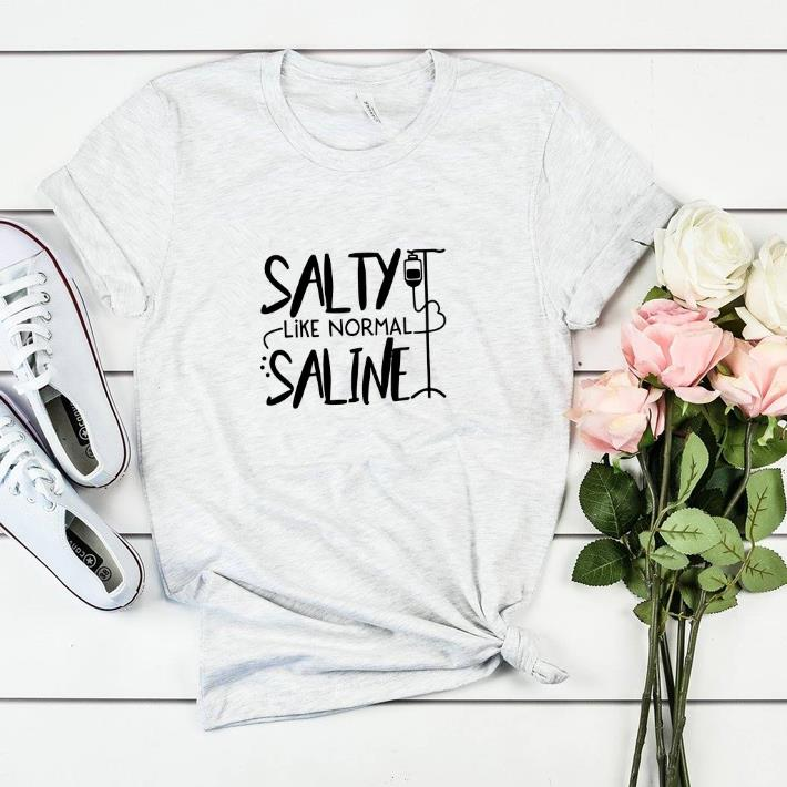 Original Salty like normal Saline shirt