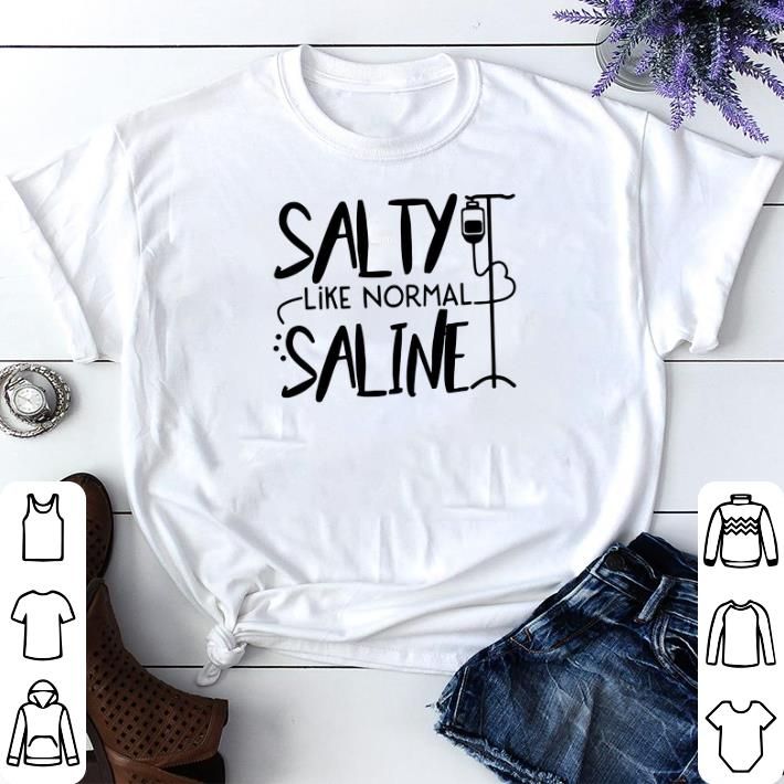 Original Salty like normal Saline shirt 4 - Original Salty like normal Saline shirt