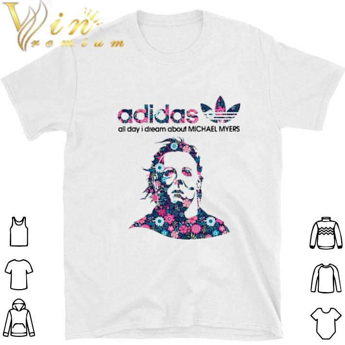 Original adidas all day I dream about Michael Myers shirt