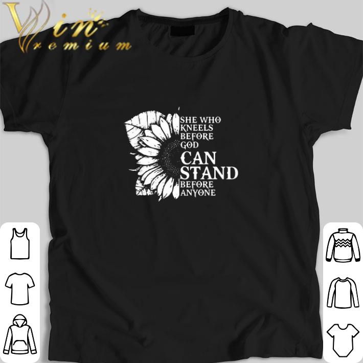 Premium Sunflower she who kneels before god can stand before anyone shirt