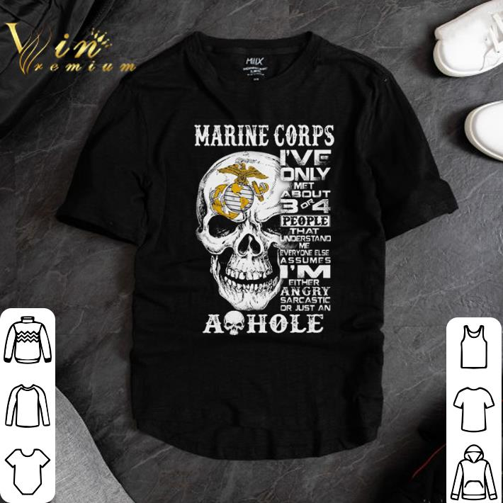 Premium Top Skull Marine Corps i've only met about 3 or 4 people that understand shirt