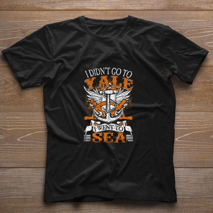 Premium US Navy I didn't go to yale i went to sea shirt