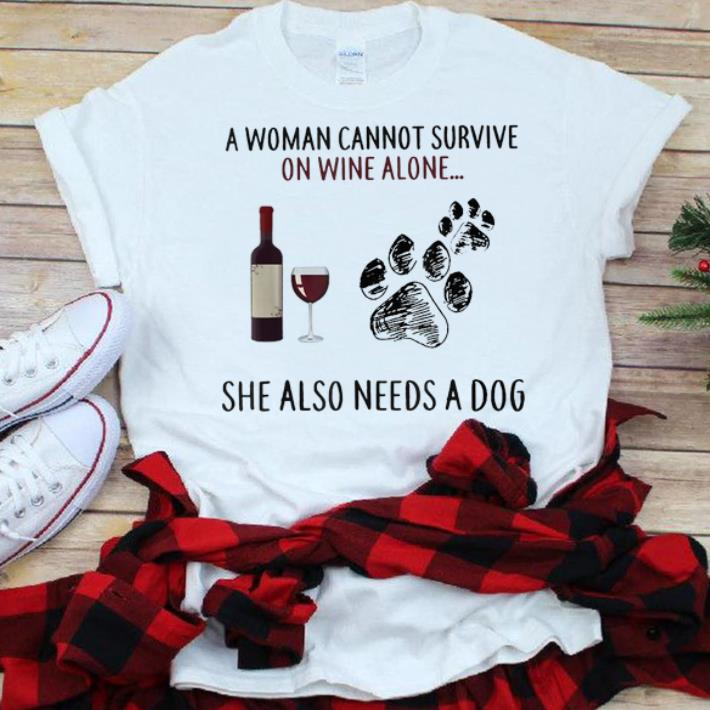 Pretty A Woman Cannot Survive On Wine Alone She Also Needs A Dog shirt 1 - Pretty A Woman Cannot Survive On Wine Alone She Also Needs A Dog shirt