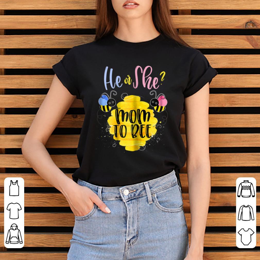 Pretty He Or She Mom To Bee shirt