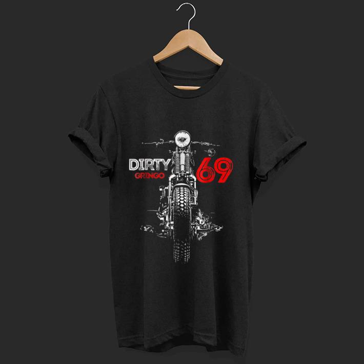 Pretty Motorcycle The Dirty Gringo 1969 shirt
