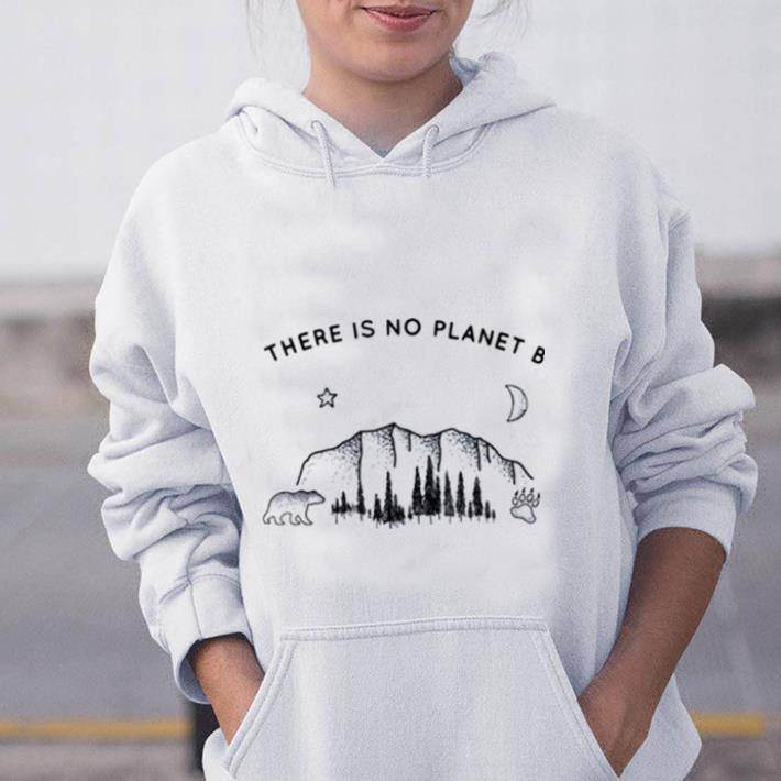 Pretty There Is No Planet B Climate Change shirt