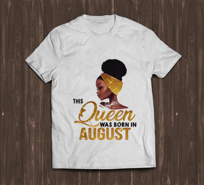 Pretty This Queen Was Born In August Black Women shirt