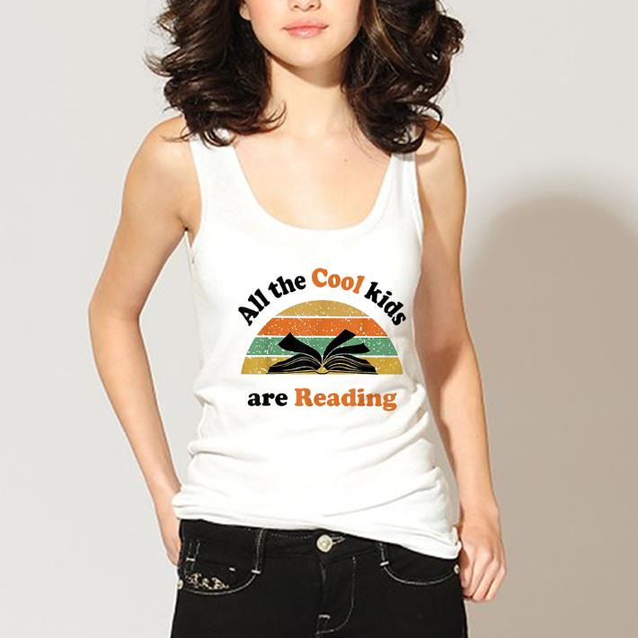 Top All The Cool Kids Are Reading Vintage shirt