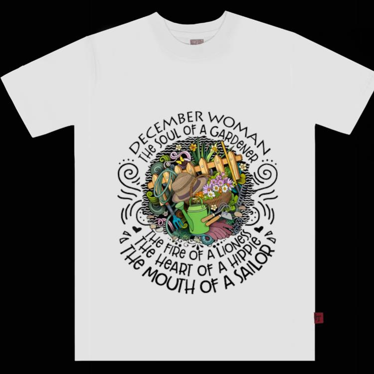 Top December Woman The Soul Of A Gardener The Fire Of A Lioness shirt