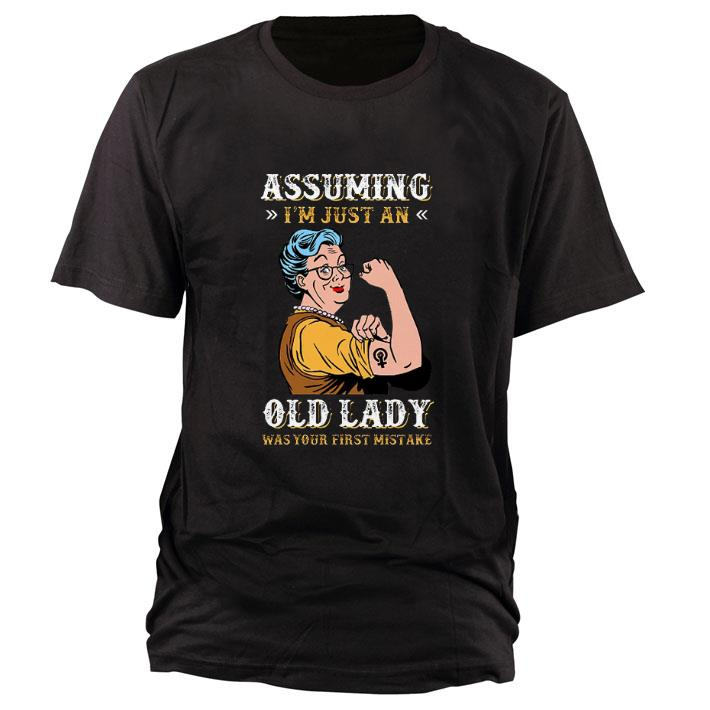 Top Grandma Assuming i'm just an old lady was your first mistake shirt