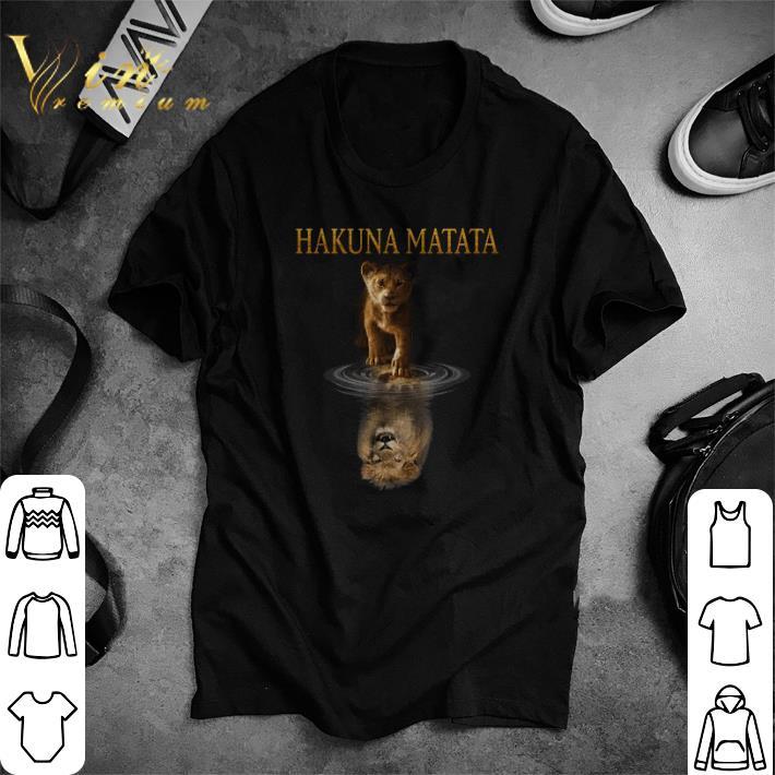 Top Hakuna Matata Simba reflection Mufasa The Lion King 2019 shirt