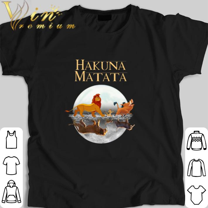 Top Hakuna Matata song reflection water mirror The Lion King 2019 shirt
