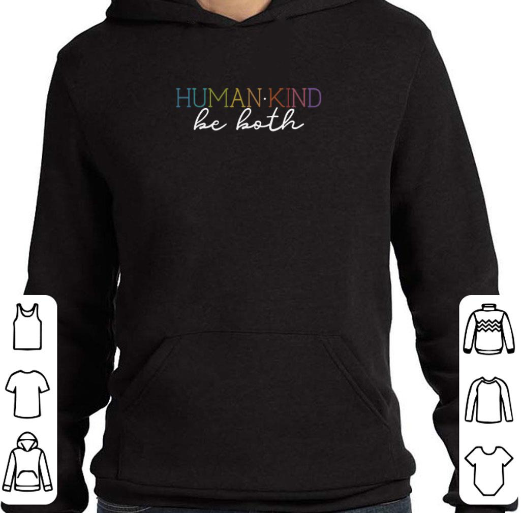 Top Humankind be both shirt 4 - Top Humankind be both shirt