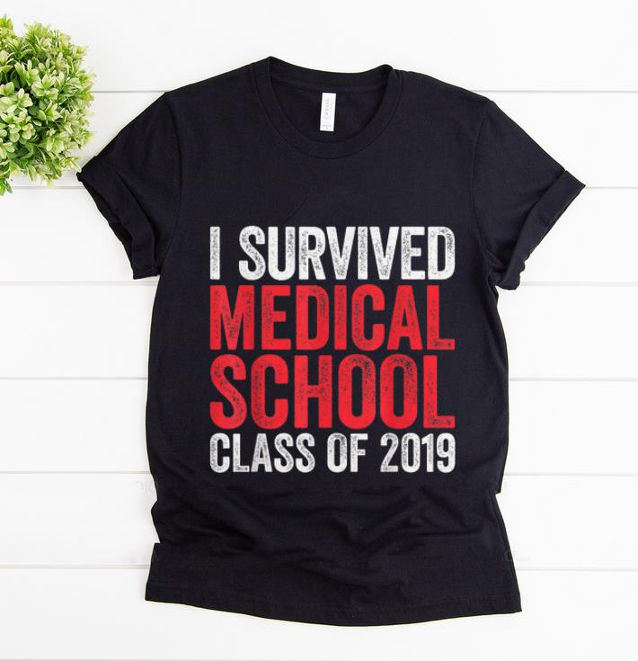 Top I Survived Medical School Class of 2019 shirt