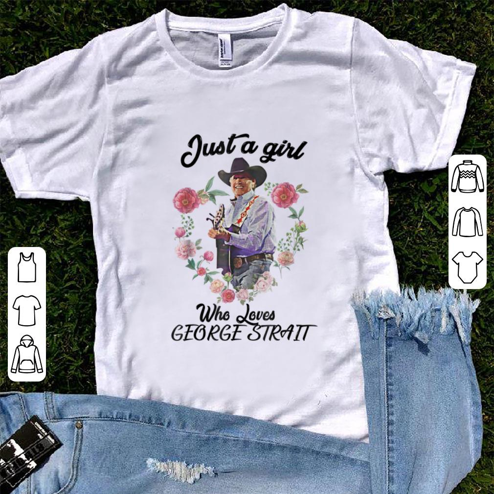 Top Just a Girl Who Loves George Strait Flower shirt
