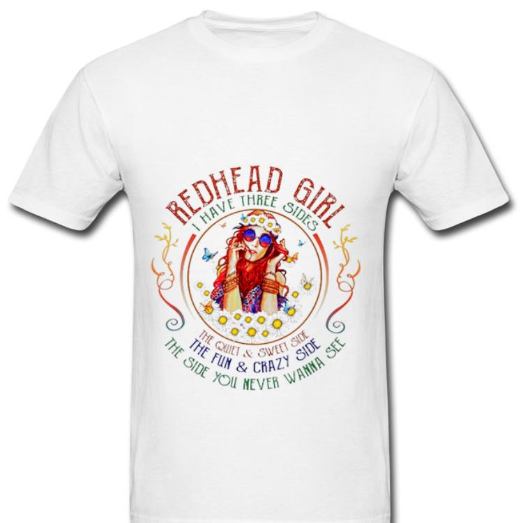 Top Redhead Girl I Have Three Sides The Quiet And Sweet Side The Fun And Crazy Side shirt
