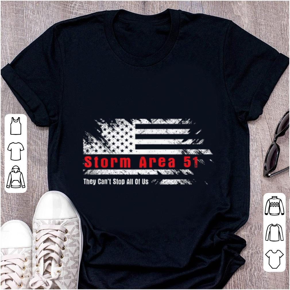 Top Storm Area 51 They Can't Stop All Of Us American Flag shirt